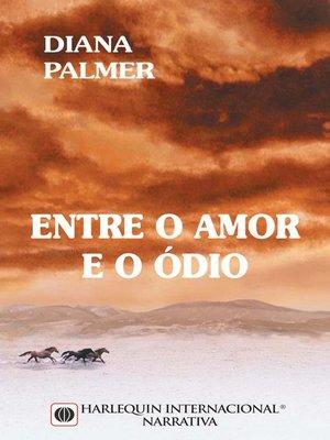 cover image of Entre o amor e o ódio