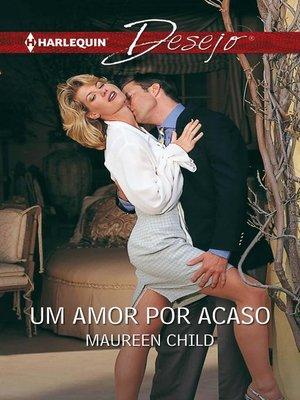 cover image of Um amor por acaso