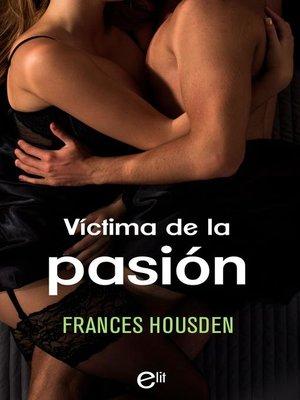 cover image of Víctima de la pasión