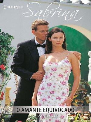 cover image of O amante equivocado
