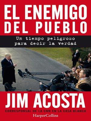 cover image of El enemigo del pueblo. Un tiempo peligroso para contar la verdad