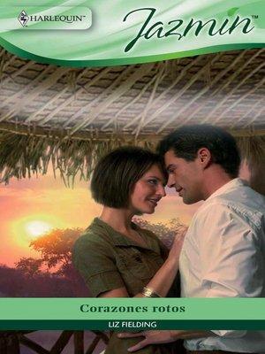 cover image of Corazones rotos