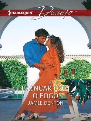 cover image of Brincar com o fogo