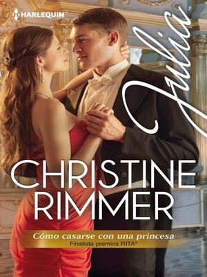 cover image of Cómo casarse con una princesa (Finalista Premio Rita 2013)