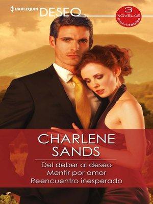 cover image of Del deber al deseo--Mentir por amor--Reencuentro inesperado