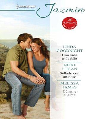 cover image of Una vida más feliz--Sellado con un beso--Cúrame el alma
