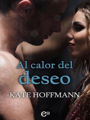 cover image of Al calor del deseo