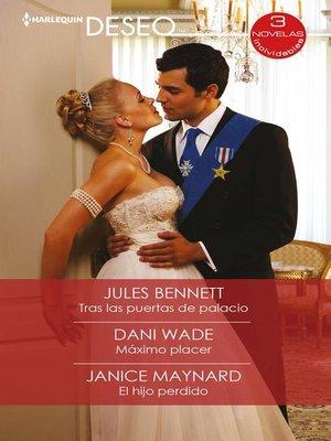 cover image of Tras las puertas de palacio--Máximo placer--El hijo perdido