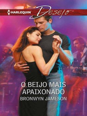 cover image of O beijo mais apaixonado