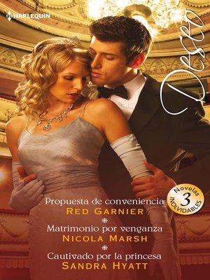 cover image of Propuesta de conveniencia--Matrimonio por venganza--Cautivado por la princesa