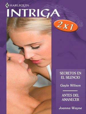 cover image of Secretos en el silencio/Antes del amanecer