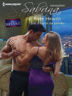 cover image of Sob o calor da paixão