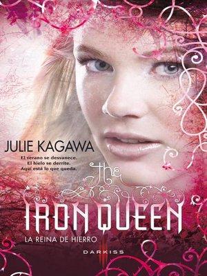 cover image of The Iron Queen (La reina de hierro)