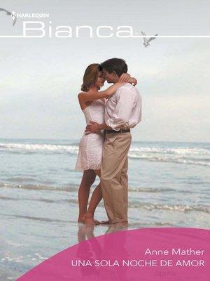 cover image of Una sola noche de amor