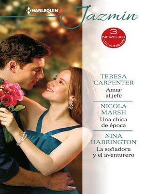 cover image of Amar al jefe--Una chica de época--La soñadora y el aventurero