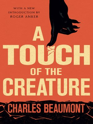cover image of A Touch of the Creature