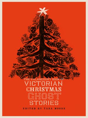 cover image of The Valancourt Book of Victorian Christmas Ghost Stories