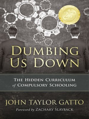 cover image of Dumbing Us Down -25th Anniversary Edition