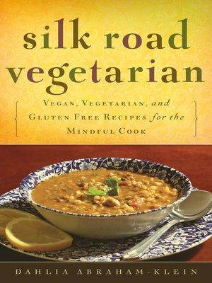cover image of Silk Road Vegetarian