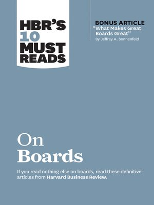 """cover image of HBR's 10 Must Reads on Boards (with bonus article """"What Makes Great Boards Great"""" by Jeffrey A. Sonnenfeld)"""