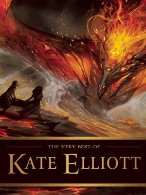 cover image of The Very Best of Kate Elliott
