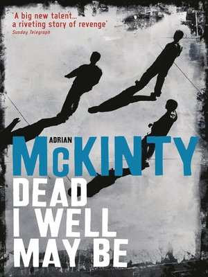 cover image of Dead I Well May Be
