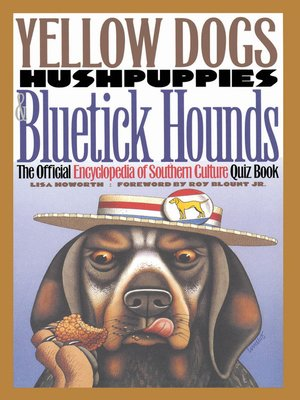 cover image of Yellow Dogs, Hushpuppies, and Bluetick Hounds