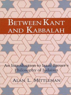 cover image of Between Kant and Kabbalah