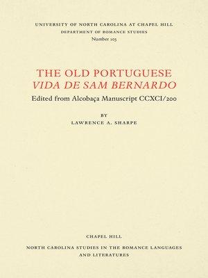 cover image of The Old Portuguese Vida de Sam Bernardo