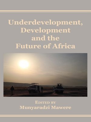 cover image of Underdevelopment, Development and the Future of Africa