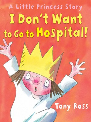 cover image of I Don't Want to Go to Hospital!