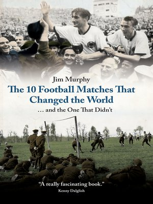 cover image of The 10 Football Matches That Changed the World