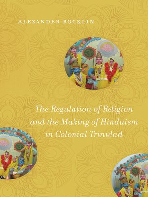 cover image of The Regulation of Religion and the Making of Hinduism in Colonial Trinidad