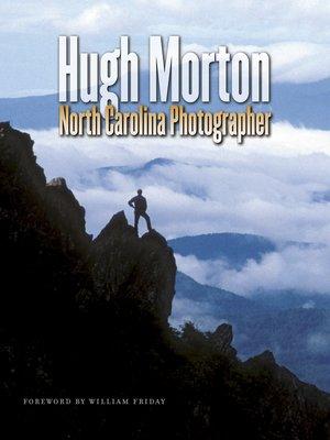 cover image of Hugh Morton, North Carolina Photographer