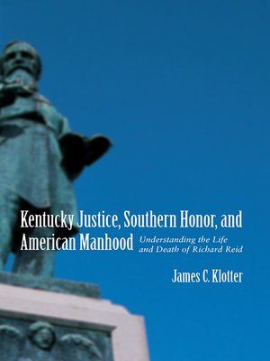 cover image of Kentucky Justice, Southern Honor, and American Manhood