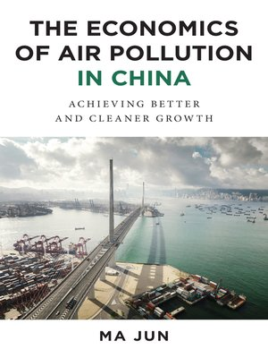cover image of The Economics of Air Pollution in China