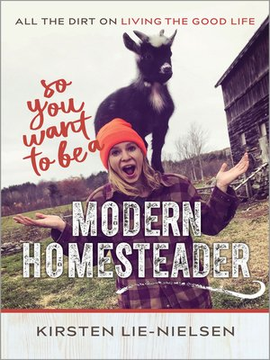 cover image of So You Want to Be a Modern Homesteader?