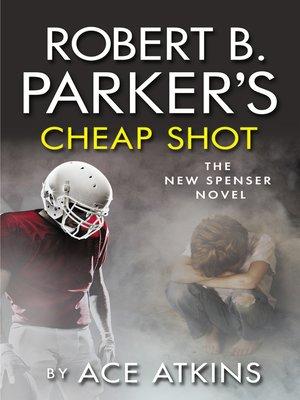cover image of Robert B Parker's Cheap Shot