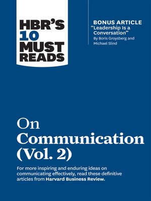 """cover image of HBR's 10 Must Reads on Communication, Volume 2 (with bonus article """"Leadership Is a Conversation"""" by Boris Groysberg and Michael Slind)"""