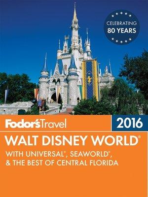 cover image of Fodor's Walt Disney World 2016