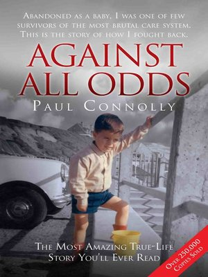 cover image of Against All Odds--The Most Amazing True Life Story You'll Ever Read