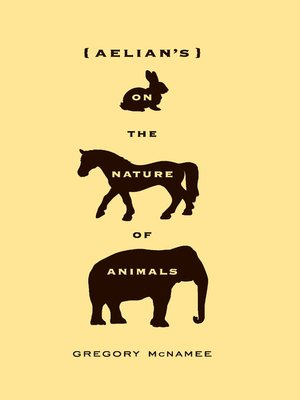 cover image of Aelian's On the Nature of Animals