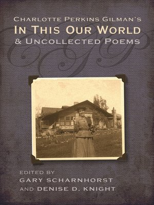 cover image of Charlotte Perkins Gilman's In This Our World and Uncollected Poems