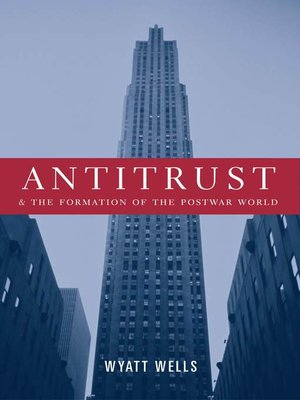 cover image of Antitrust and the Formation of the Postwar World