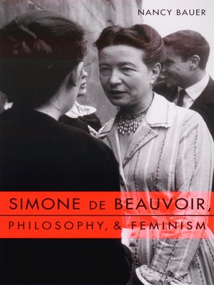 cover image of Simone de Beauvoir, Philosophy, and Feminism