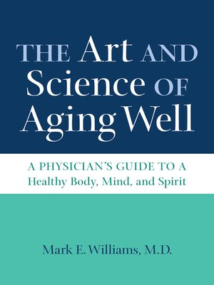 cover image of The Art and Science of Aging Well