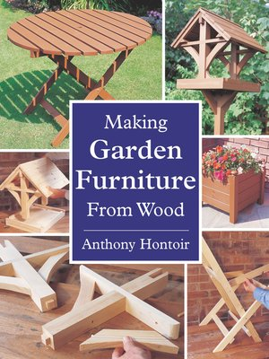 cover image of MAKING GARDEN FURNITURE FROM WOOD