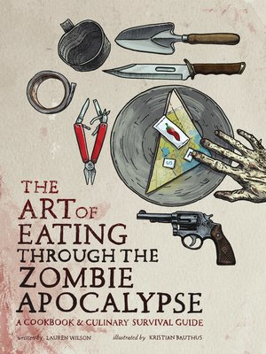 cover image of The Art of Eating through the Zombie Apocalypse