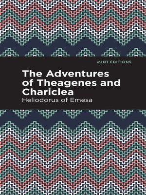 cover image of The Adventures of Theagenes and Chariclea