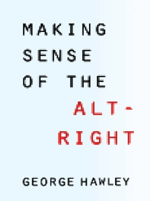 cover image of Making Sense of the Alt-Right
